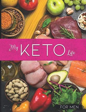 A Keto Food Journal for Tracking Meals for Men: Designed to
